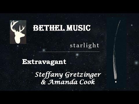 Bethel Music - Extravagant (feat. Steffany Gretzinger & Amanda Cook)