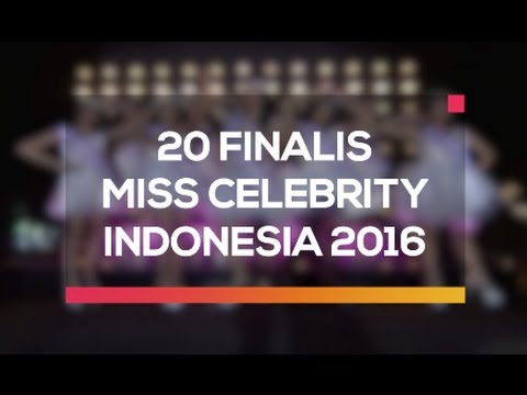 20 Finalis Miss Celebrity Indonesia 2016