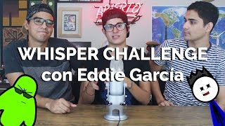 Whisper Challenge con Eddie García│Time Out