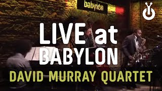 David Murray Infinity Quartet - Suite for Mehmet Uluğ (Live at Babylon)