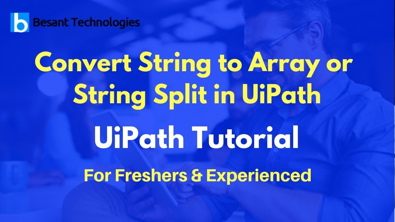 UiPath Tutorial For Beginners | Convert String to Array or String Split in  UiPath