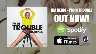 Ida Redig - I'm In Trouble [Official]