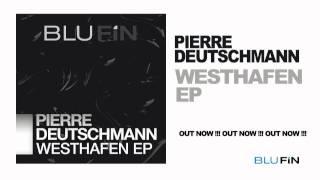 Pierre Deutschmann - Westhafen EP
