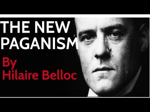 Hilaire Belloc: The New Paganism (Reupload) | Sabbath Sunday