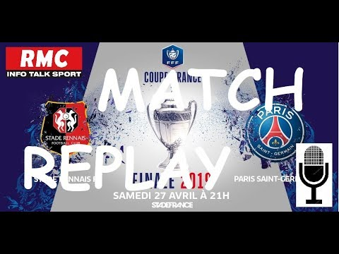 Match replay - Rennes (TAB) 2/2 PSG, finale Coupe de France (Son RMC)