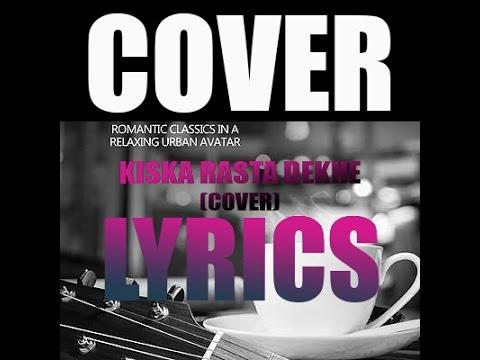 Kiska_Rasta_Dekhe_(Lyrics)_-_Kishore_Kumar_Shaswat_Singh_Cover_(UnwindMix)