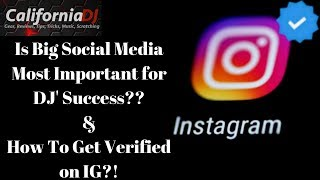 How To Get Verified on IG?! & Is Big Social Media Important for DJ Success??