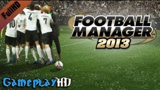 Football Manager 2013 Gameplay (PC HD)