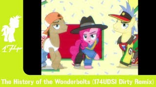 The History of the Wonderbolts (174UDSI Dirty Remix)