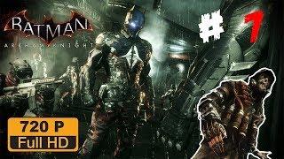 Batman Arkham Knight - Parte 7: O Cavaleiro De Arkham e o Espantalho PT-BR 720p (60fps) HD ✔