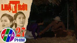 image Luật trời - Tập 27[2]: Bà Trang thông đồng với ông Được giết chết ông Hùng
