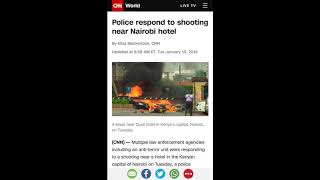 BREAKING NEWS: There's been a shooting and explosion in Nairobi Kenya