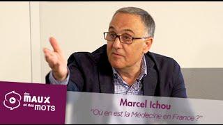 Où en est la Médecine en France ? - Marcel Ichou