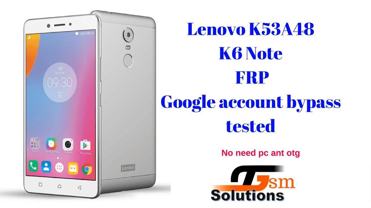 Remove FRP Lenovo K6 Note K53A48 Google account Frp bypass