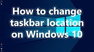 How to Move Taskbar on Windows 10 - Move taskbar to bottom