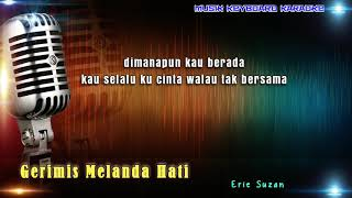 Video Erie Suzan - Gerimis Melanda Hati Karaoke Tanpa Vokal download MP3, 3GP, MP4, WEBM, AVI, FLV Juli 2018