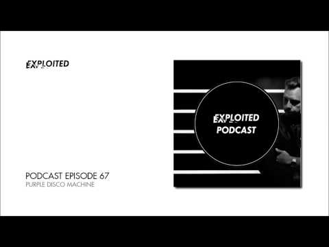 EXPLOITED PODCAST #67: Purple Disco Machine