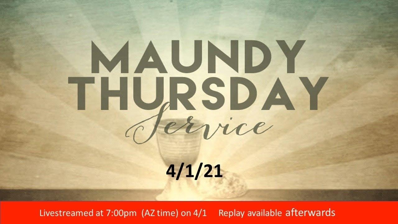 Maundy Thursday-  7:00pm 4/1 - Live Streamed Service