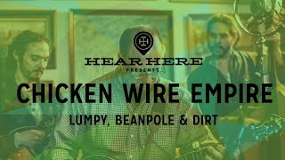 Chicken Wire Empire - Lumpy, Beanpole & Dirt