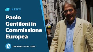 Paolo Gentiloni in Commissione Europea: la prima mossa del secondo governo Conte