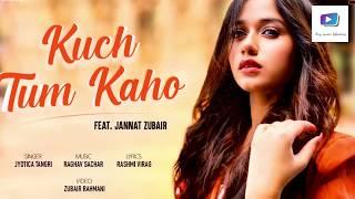 Kuch Tum Kaho 3D AUDIO- Jannat Zubair #2020 | Jyotica Tangri | Raghav Sachar #Jannatzubair #newsong