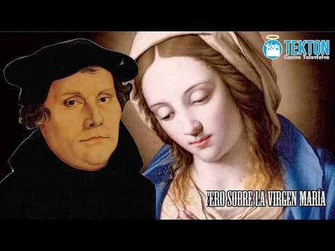 ¿Que decía Martín Lutero sobre la Virgen María?