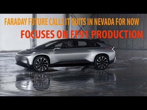 You Must See !!! Faraday Future Calls It Quits In Nevada For Now, Focuses On Ff91 Production