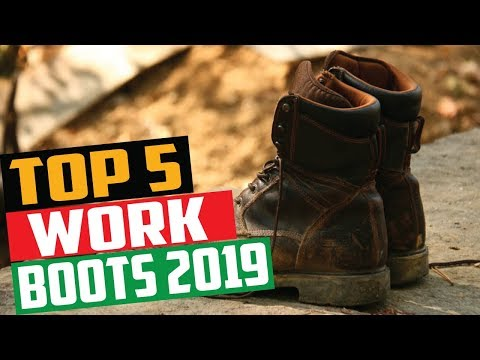 Best Work Boots 2019 - Top 5 Work Boots | Work Boots Review