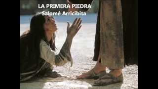 LA PRIMERA PIEDRA. Salomé Arricibita