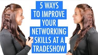 5 Ways to Improve Your Networking Skills at a Trade Show