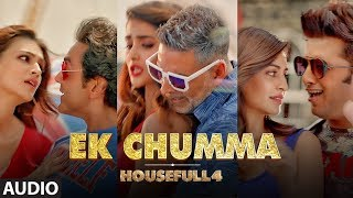 "Presenting the full audio song ""ek chumma"" from upcoming movie housefull 4. features akshay kumar, riteish deshmukh & bobby deol as harry, roy, ..."