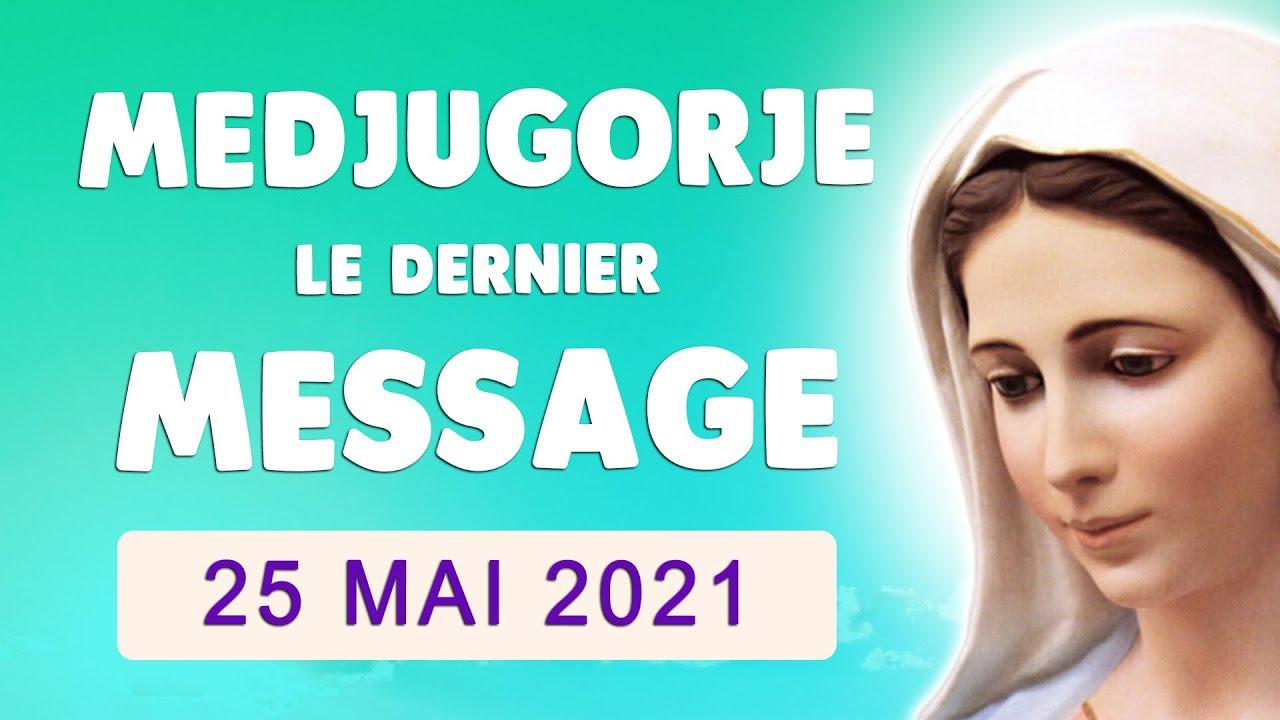 🙏 MEDJUGORJE MESSAGE du 25 MAI 2021 🌹 SOYEZ PRIÈRE et ESPÉRANCE...