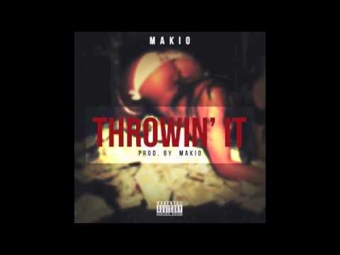 Makio - Throwin' It