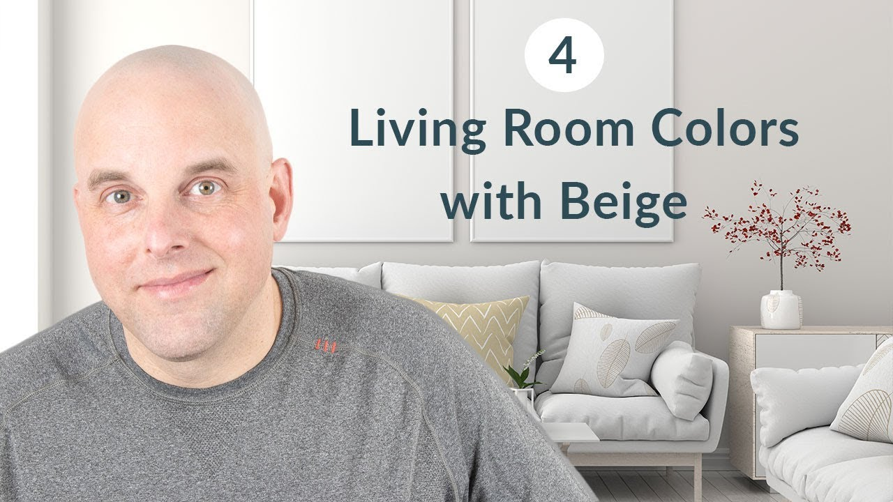 4 Living Room Colors With Beige Paint Youtube