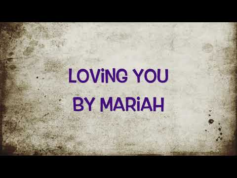 Loving You by Mariah