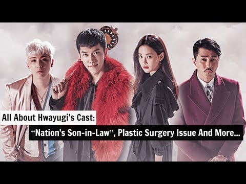 "All About ""Hwayugi""'s Cast: ""Nation's Son-in-Law"", Plastic Surgery Issue And More"
