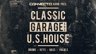 Classic Garage & US House - Garage Loops & Samples -  CONNECT:D Audio