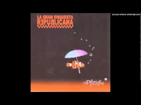 La Gran Orquesta Republicana - Escribo