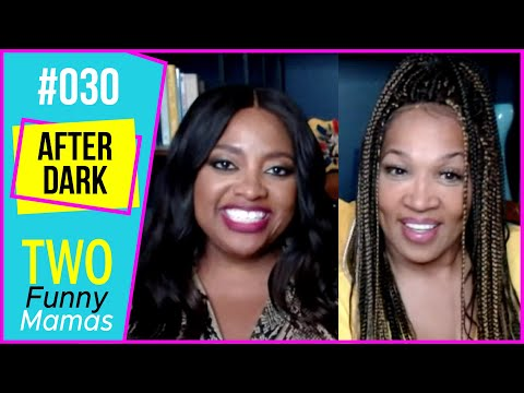 After Dark   Two Funny Mamas #30