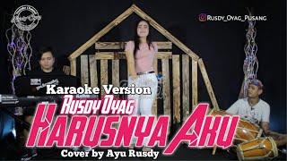 Download lagu Harusnya Aku (cover) Rusdy Oyag voc Ayu Rusdy (Karaoke Version)
