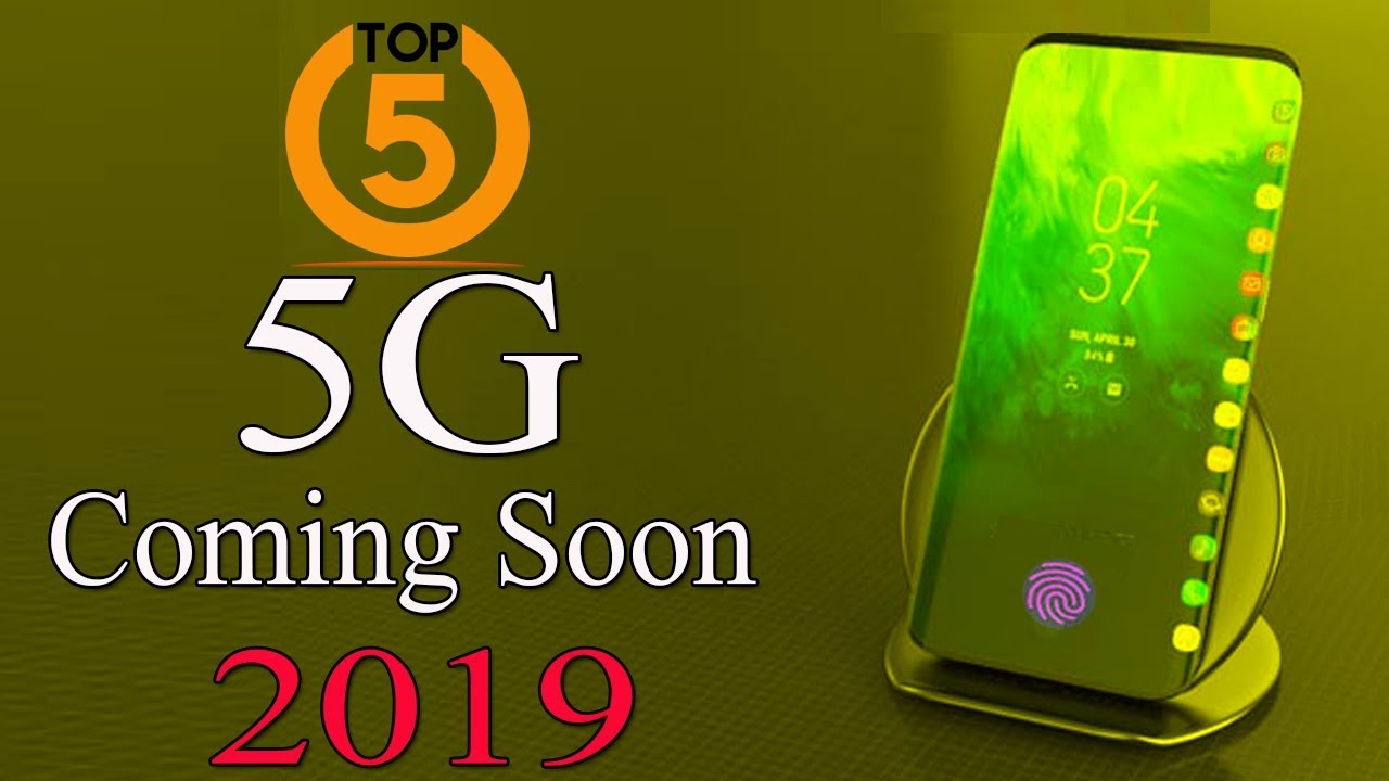 Top 5 ! 5G Mobiles Upcoming 2019 ! Launch Date with Full Specifications