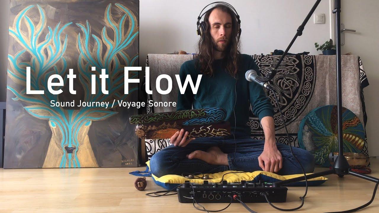 Let it flow (Sound Journey/Voyage Sonore)