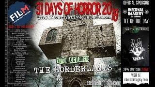17 - 31 DAYS OF HORROR 2018 (The Borderlands)