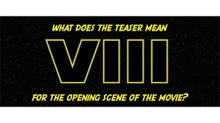 SW Ep VIII Teaser: Cosa significa?