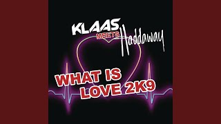 What Is Love 2K9 (Klaas Radio Edit)