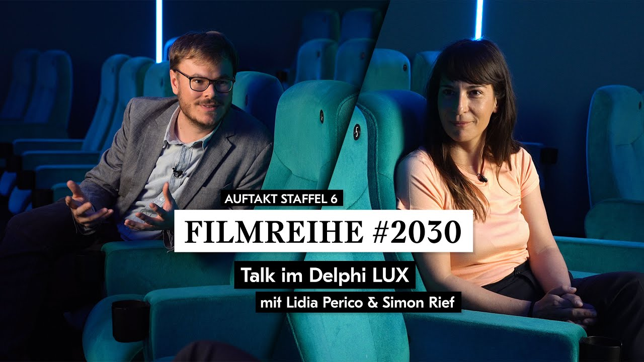 Filmreihe #2030: Talk im Delphi LUX