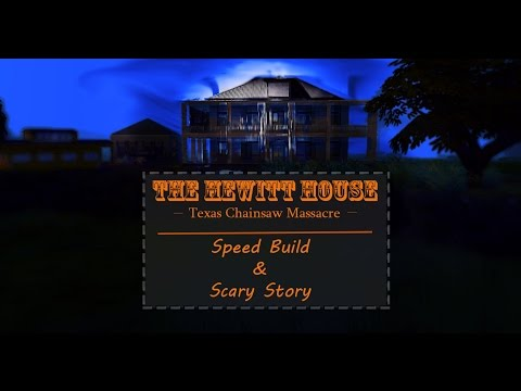 Texas Chainsaw Massacre!!! THE HEWITT HOUSE | Speed Build plus scary story telling