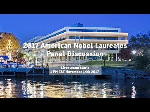 2017 American Nobel Laureates Panel Discussion