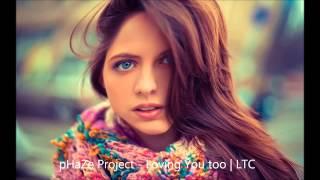 pHaZe Project - Loving you too |LTC