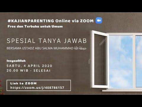 SILSILAH KAJIAN PARENTING VIA ZOOM : SPESIAL TANYA JAWAB